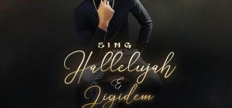 "[Mp3]Mr CGO ft. Sopulu x Fiokee – ""Sing Hallelujah"" + ""Jigidem"" | Mp3 & Audio."