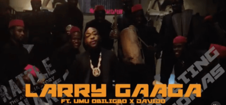 "Larry Gaaga x Umu Obiligbo x Davido – ""Doubting Thomas"" Mp4 Larry Gaaga ft Davido"
