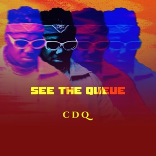 CDQ -See The Queue(Ep)