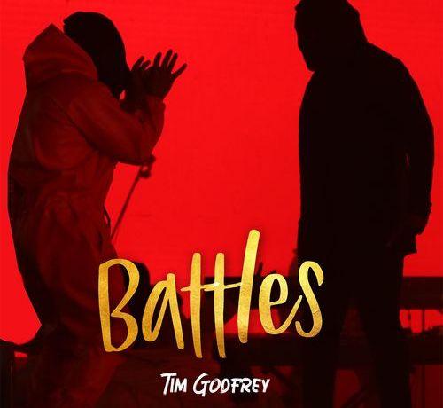 Battles by Tim Godfrey, JotNaija