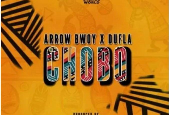 Arrow Bwoy ft Dufla – Chobo, JotNaija