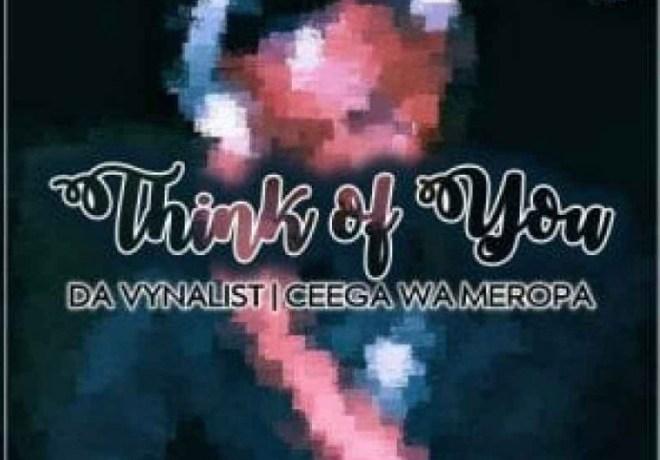 Da Vynalist ft Ceega Wa Meropa – Think Of You, JotNaija