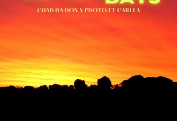 Chad Da Don- Better Days, JotNaija