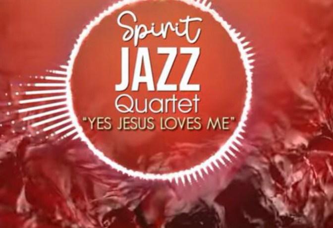 Spirit Of Praise – Spirit Jazz Quartet (Yes Jesus Loves Me), JotNaija