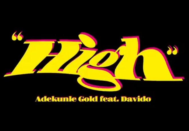 Adekunle Gold – High ft. Davido, JotNaija