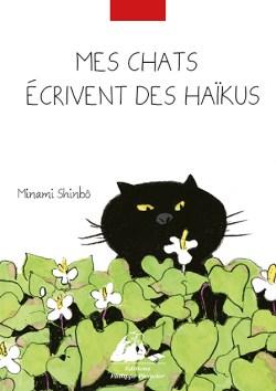 Mes chats écrivent des haïkus de Minami Shinbô. Editions 2017