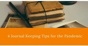 Journal Keeping tips for the Pandemic COVID-19