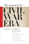 The Journal of the Civil War Era, March 2011, v1n1