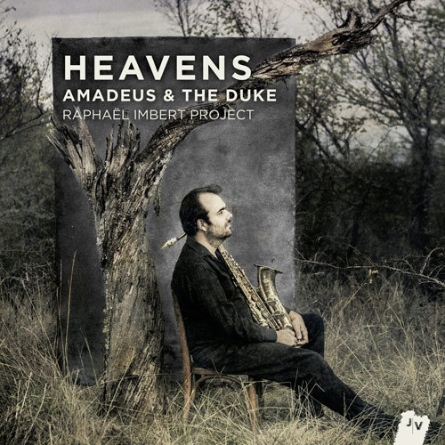 Heavens, Amadeus & The Duke de Raphaël Imbert - Zibeline
