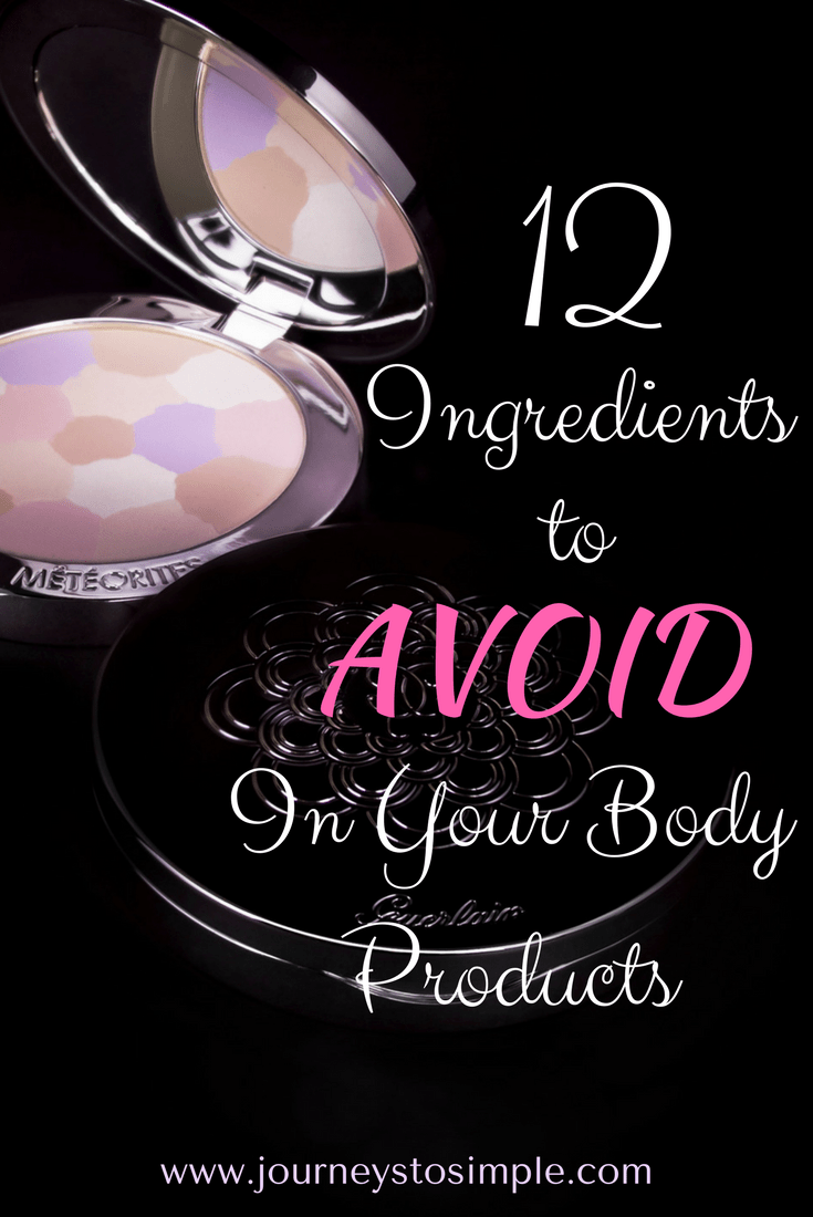 12 Toxic Ingredients To Avoid In Your Body Products