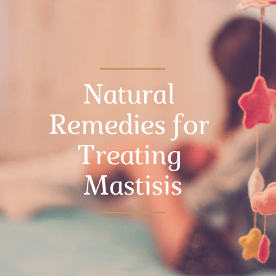 Natural Home Remedies for Treating Post-Partum Mastitis