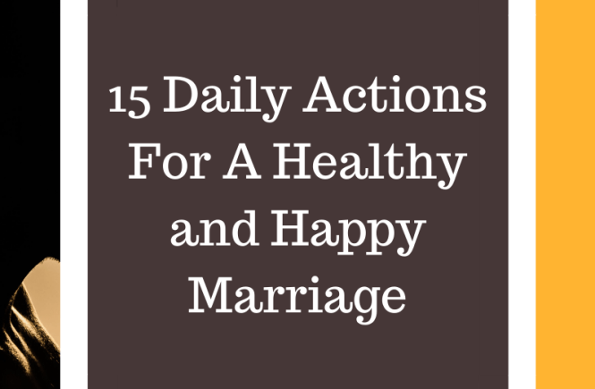 Actions for a healthy and happy marriage.