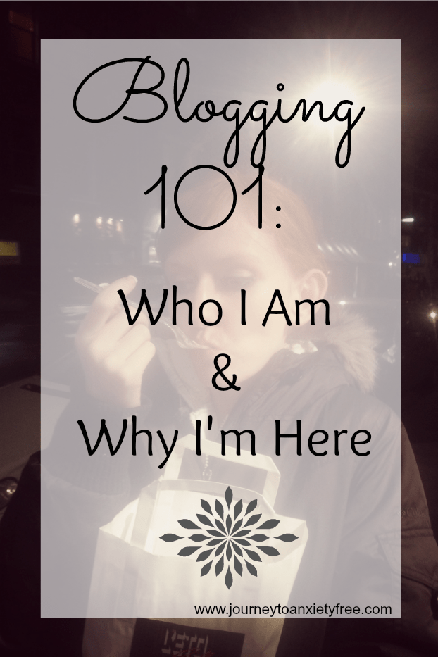 blogging 101 who I am and why I'm here