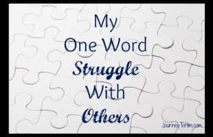 When We Struggle to Love OTHERS
