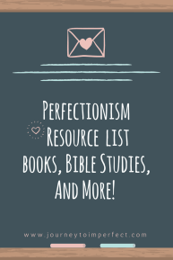 Are you looking for some great resources to help you with letting go of perfect? Here you go!