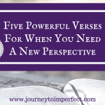 Five Powerful Verses for When You Need a New Perspective {FREE Printables!}