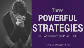 Unlock the Power of Praise in Your Prayer Life! | Journey to Imperfect