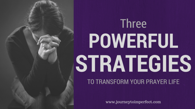 Does your prayer life need a transformation? Try these three things!