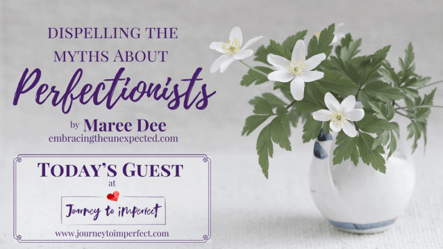 Do you know a perfectionist? Do you struggle with perfectionism yourself? Read this post by my friend, Maree Dee, to discover some interesting insights about perfectionism.
