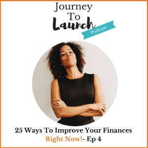 Episode 4- 25 Ways To Improve Your Finances Right Now
