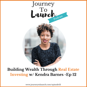 Episode 12- Building Wealth Through Real Estate Investing
