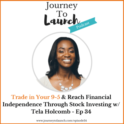 Trade in Your 9-5 & Reach Financial Independence Through Stock Investing w/ Tela Holcomb