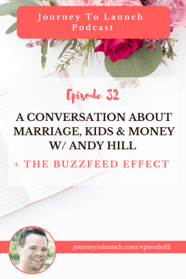A Conversation About Marriage, Kids & Money w/ Andy Hill + The BuzzFeed Effect