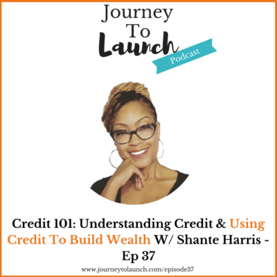 Credit 101: Understanding Credit & Using Credit To Build Wealth