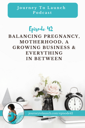 Balancing Pregnancy, Motherhood, a Growing Business & Everything In Between