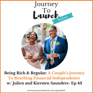 Episode 43- Being Rich & Regular, A Couple's Journey To Reaching Financial Independence