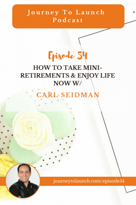 How To Take Mini-Retirements & Enjoy Life Now w/ Carl Seidman