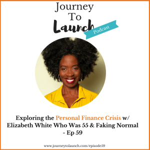 Episode 59- Exploring the Personal Finance Crisis w/ Elizabeth White Who Was 55 & Faking Normal