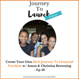 Episode 56- Create Your Own Rich Journey To Financial Freedom w/ Amon & Christina Browning