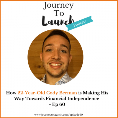 How 22 Year Old Cody Berman is Making His Way Towards Financial Independence