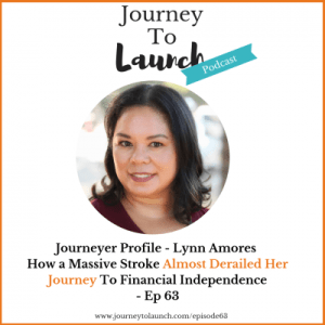 Episode 63: Journeyer Profile – Lynn Amores How a Massive Stroke Almost Derailed Her Journey To Financial Independence