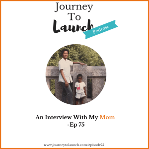 Episode 75 – A Interview With My Mom & How She Prepared Me To Prosper