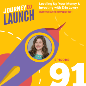 Episode 91 Leveling Up Your Money & Investing with Erin Lowry