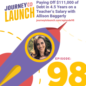 Episode 98- Paying Off $111,000 of Debt in 4.5 Years on a Teacher's Salary with Allison Baggerly
