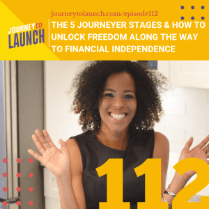 Episode 112- The Five Journeyer Stages and How to Unlock Freedom Along the Way to Financial Independence