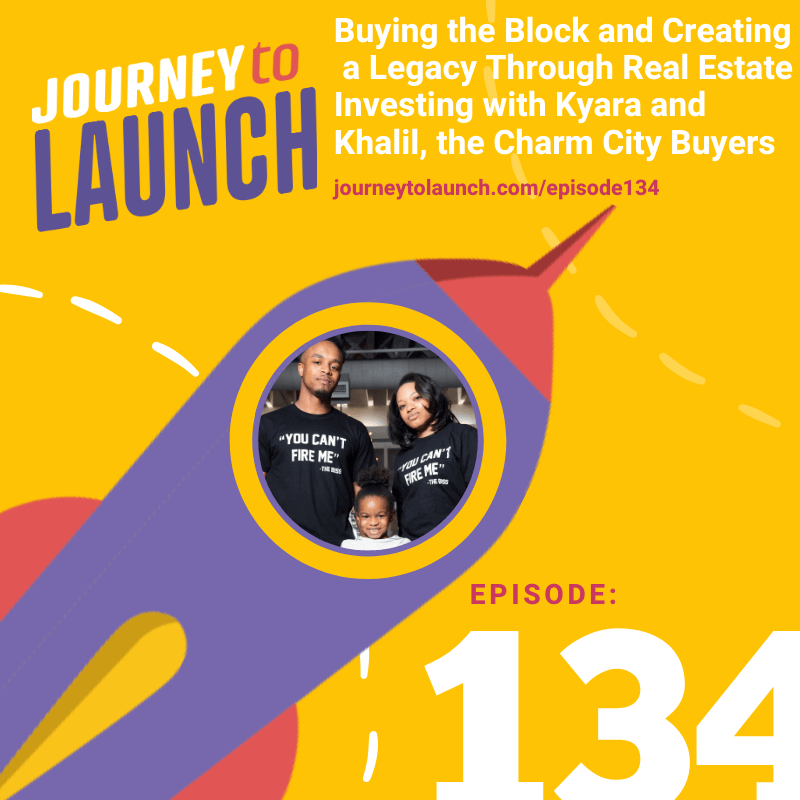 Episode 134-Buying the Block and Creating a Legacy Through Real Estate Investing with Kyara and Khalil, the Charm City Buyers
