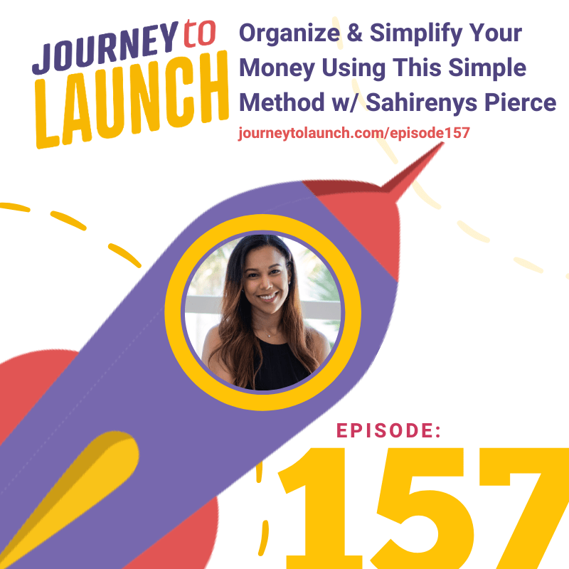 Episode 157- Organize & Simplify Your Money Using This Simple Method w/ Sahirenys Pierce