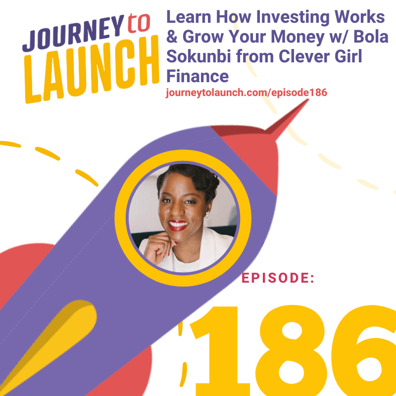 Learn How Investing Works & Grow Your Money w/ Bola Sokunbi from Clever Girl Finance