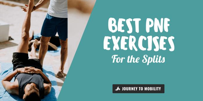 Best PNF Exercises For The Splits