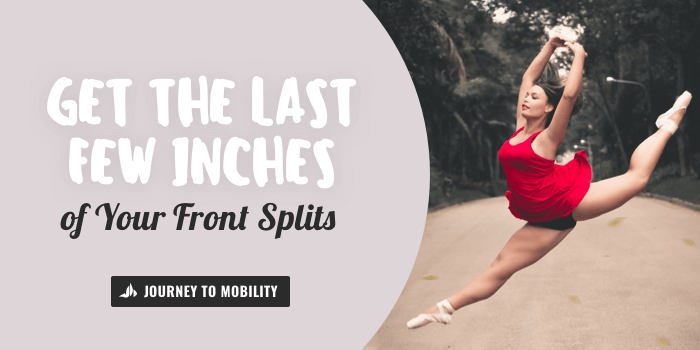 8 Tips to Get the Last Few Inches of Front Splits