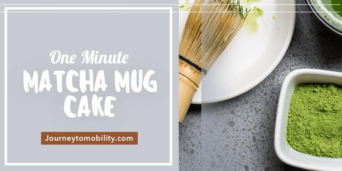 One Minute Healthy Matcha Mug Cake