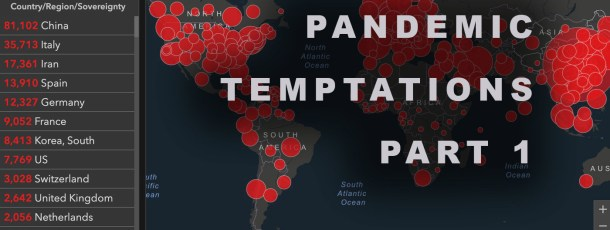 Pandemic Temptations – Part 1.