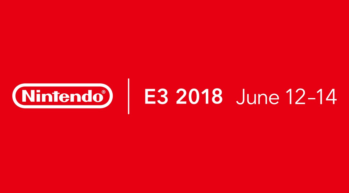 Nintendo 2018 E3 Press Conference Schedule When, Where, and How to watch this years conference.