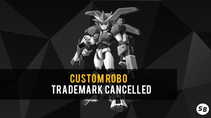 Nintendo Chooses to NOT Renew Custom Robo Trademark: IP is potential DEAD