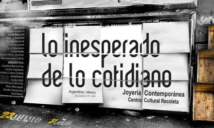Lo inesperado de lo cotidiano, exposición de joyería contemporánea en C. C. Recoleta.