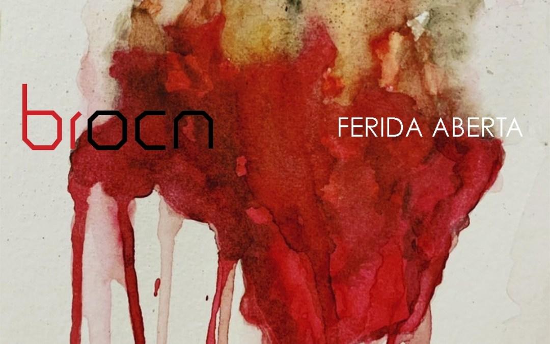 Hoy inaugura Ferida Aberta, del grupo Broca (Brasil)